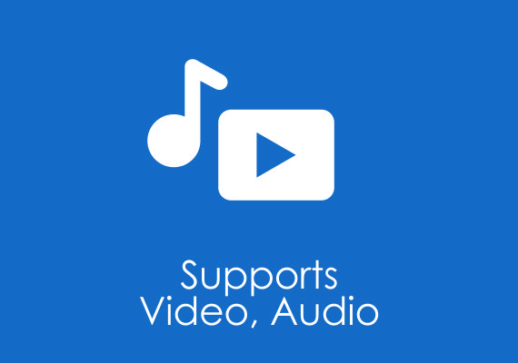 Supports video, audio